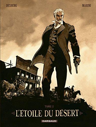 L'Etoile du Désert - Tome 1: réédition par Stephen Desberg