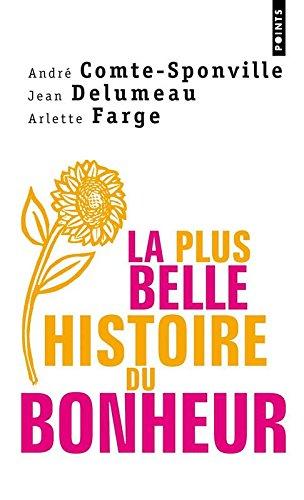 La Plus belle histoire du bonheur par Andre Comte-sponville