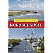 Törnführer Nordseeküste 1: Cuxhaven bis Den Helder