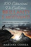 eBook Gratis da Scaricare 100 Citazioni Di Ciclismo Brillanti E Motivanti Cambia Per Sempre Il Tuo Modo Di Andare in Bici (PDF,EPUB,MOBI) Online Italiano