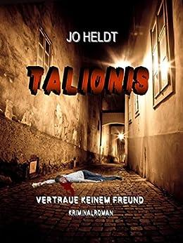 Talionis: Vertraue keinem Freund von [Heldt, JO]