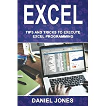 Excel: Tips and Tricks to Execute Excel Programming: Volume 2