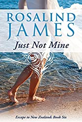 Just Not Mine (Escape to New Zealand Book 6) (English Edition)