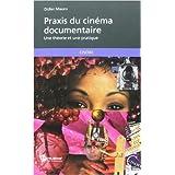 Praxis du cinéma documentaire de Mauro Didier ( 2 janvier 2013 )