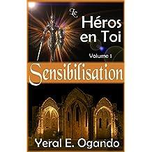 Sensibilisation: Le Héros en Toi (French Edition)