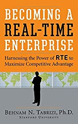Becoming a Real-Time Enterprise: Harnessing the Power of RTE to Maximize Competitive Advantage by Behnam Tabrizi (2006-08-29)