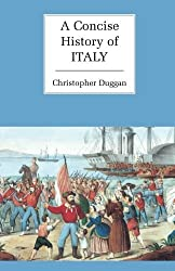 A Concise History of Italy (Cambridge Concise Histories) by Christopher Duggan (1994-05-27)