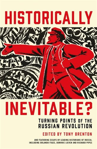 Historically Inevitable?: Turning Points of the Russian Revolution