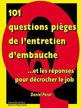 101 questions pièges de l'entretien d'embauche... et les réponses pour décrocher le job (Carrément Emploi)