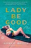 Lady Be Good: A Novel [Idioma Inglés]
