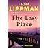 The Last Place (Tess Monaghan Book 7)