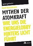 Mythen der Atomkraft: Wie uns die Energielobby hinters Licht führt (quergedacht) -