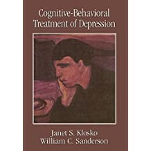 Cognitive-Behavioral Treatment of Depression (Clinical Application of Evidence-Based Psychotherapy) by Janet S. Klosko (1999-11-01)