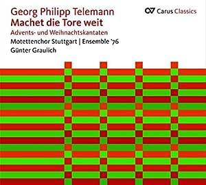 Telemann: Machet die Tore Weit-Advents-und Weihnachtsk.