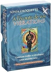 A l'écoute de vos vibrations : Comment éveiller et développer votre sixième sens... Avec 52 cartes oracle