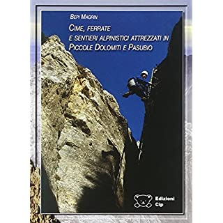 Cime, ferrate e sentieri alpinistici attrezzati in Piccole Dolomiti e Pasubio