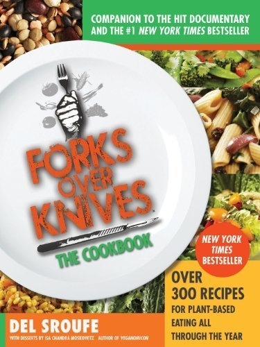 Forks Over Knives - The Cookbook: Over 300 Recipes for Plant-Based Eating All Through the Year by Sroufe, Del (2012) Paperback