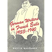 German Writers in French Exile 1933-1940