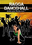 Ragga Dancehall - Shake Your Booty Now ! [Francia] [DVD]
