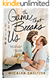 The Game That Breaks Us (English Edition)