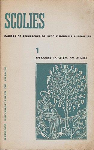 Scolies n°1 -CAHIERS DE RECHERCHES DE L'ECOLE NORMALE SUPERIEURE - APPROUCHES NOUVELLES DES OEUVRES