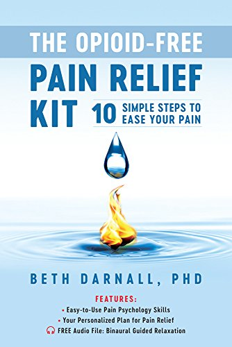 Opioid-free Pain Relief Kit: 10 Simple Steps to Ease Your Pain -