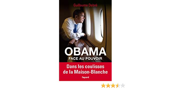 Obama face au pouvoir : Dans les coulisses de la Maison-Blanche (Documents) (French Edition)