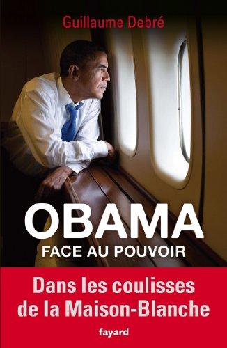 Obama face au pouvoir: Dans les coulisse...
