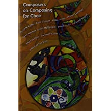 Composers on Composing for Choir/G7110 by Tom Wine (2007-06-30)