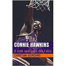 Connie Hawkins: ll volo spezzato del Falco (Basketball Portraits) (Italian Edition)