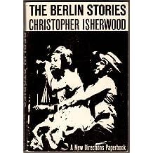 The Berlin Stories: The Last of Mr. Norris, Goodbye to Berlin