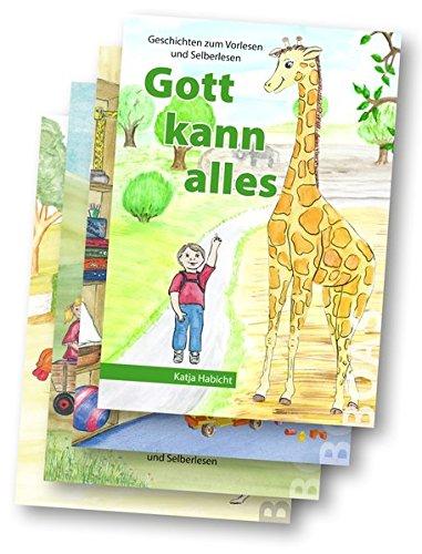 Gott kann alles-Buchreihe im Set (4 Bücher): Geschichten zum Vorlesen und Selberlesen (Gott kann alles-Reihe)