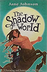 The Shadow World (Secret Country Trilogy)