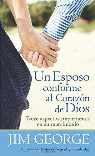 Un Esposo Conforme al Corazon de Dios = A Husband After God's Heart