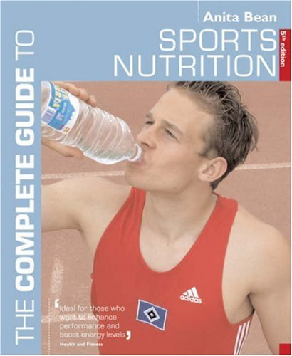 Sports Nutrition (Complete Guide to) (Complete Guides) by Anita Bean (2006-04-28)