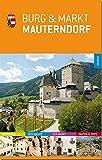 Burg & Markt Mauterndorf: Rundgang - Geschichte - Der Markt - Fakten & Tipps