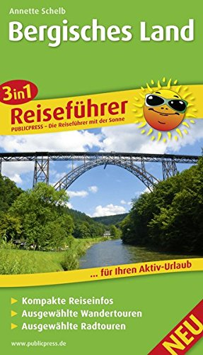 Bergisches Land: 3in1-Reiseführer für Ihren Aktiv-Urlaub, kompakte Reiseinfos, ausgewählte Rad- und Wandertouren, exakte Karten im idealen Maßstab (Reiseführer / RF)