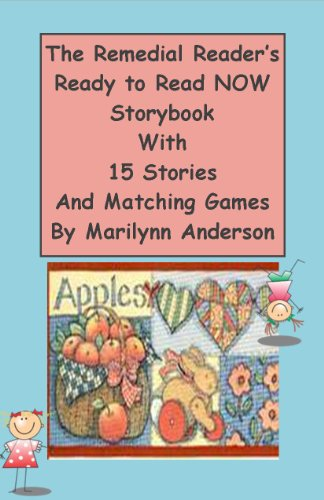 THE REMEDIAL READER'S Ready to Read NOW Storybook With Fifteen Stories and Matching Games For the Beginning Reader (English Edition)