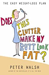 Does This Clutter Make My Butt Look Fat? [Taschenbuch] by Walsh, Peter