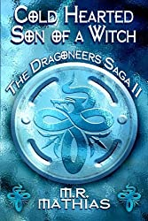 Cold Hearted Son of a Witch: Dragoneers Saga: Volume 2 by M R Mathias (2011-09-13)