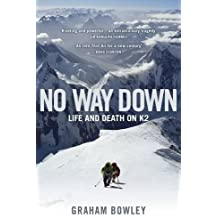 No Way Down: Life and Death on K2 by Graham Bowley (2010-07-29)