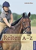 Reiten A-Z: Was Reiter wissen wollen