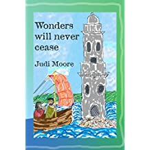 Wonders will never cease (English Edition)