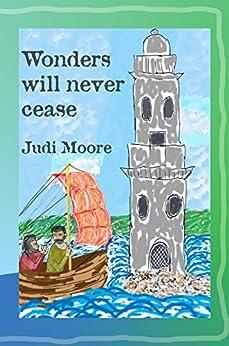 Wonders will never cease by [Moore, Judi]