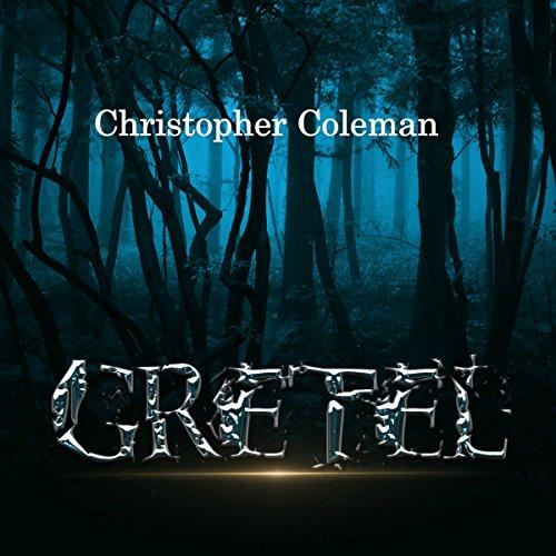 Gretel - Christopher Coleman - Unabridged