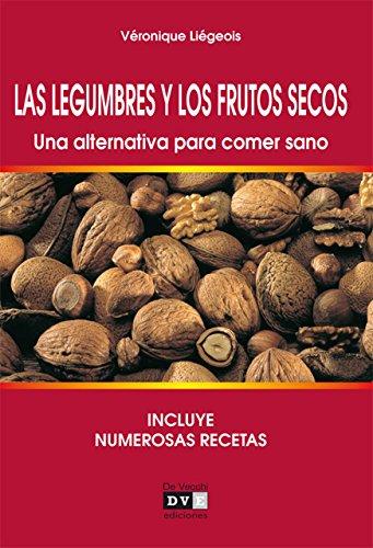 Las legumbres y los frutos secos. Una alternativa para comer sano de [Liégeois,