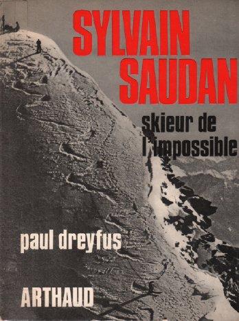 Sylvain saudan skieur de l impossible.