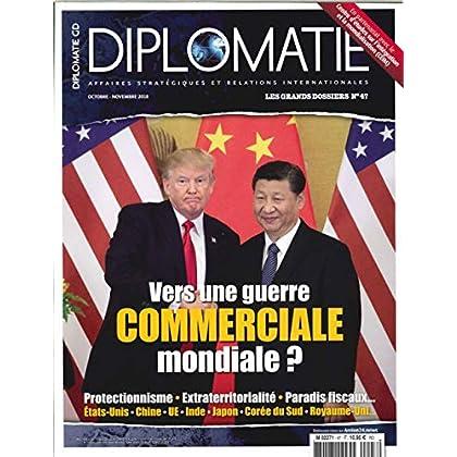 Diplomatie Gd N 47 - Vers une Guerre Commerciale Mondiale ? - Octobre/Novembre 2018