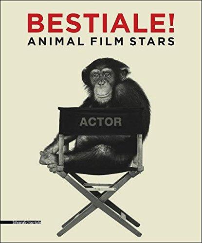 Bestiale! animal film stars. ediz. illustrata