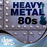 Listen Up: Heavy Metal 80s
